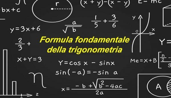 FORMULA FONDAMENTALE DELLA TRIGONOMETRIA